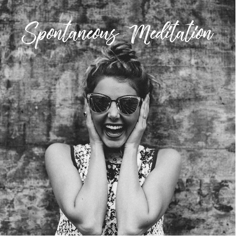 Spontaneous Meditation: The Easiest, Most Effective and Doable Way to Gain the Full Benefits of Meditation